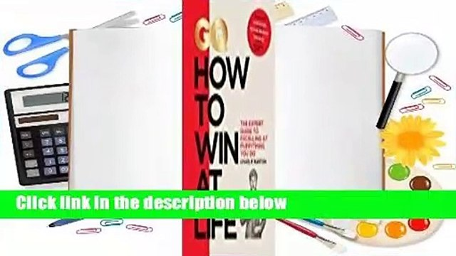 Full E-book  GQ How to Win at Life: The Expert Guide to Excelling at Everything You Do  Best