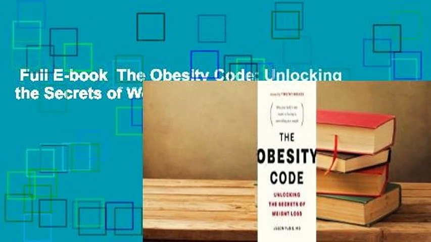 Full E-book  The Obesity Code: Unlocking the Secrets of Weight Loss  For Kindle