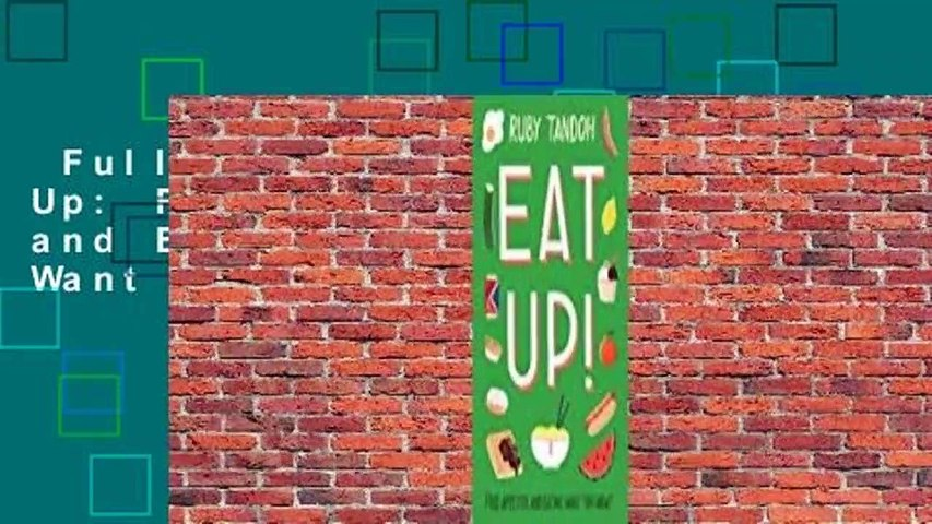 Full version  Eat Up: Food, Appetite and Eating What You Want Complete