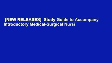 [NEW RELEASES]  Study Guide to Accompany Introductory Medical-Surgical Nursi