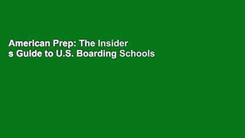 American Prep: The Insider s Guide to U.S. Boarding Schools