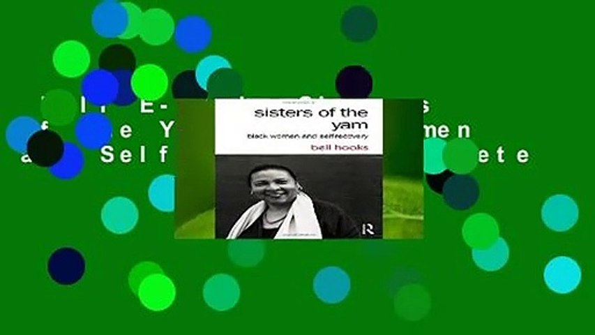 Full E-book  Sisters of the Yam: Black Women and Self-Recovery Complete