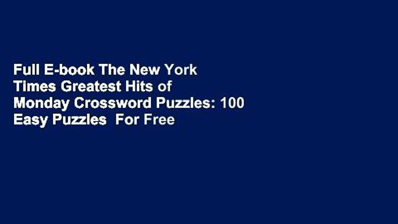 image relating to New York Times Crossword Printable Free Monday named Entire E-guide The Refreshing York Periods Biggest Hits of Monday Crossword Puzzles: 100 Simple Puzzles For Absolutely free