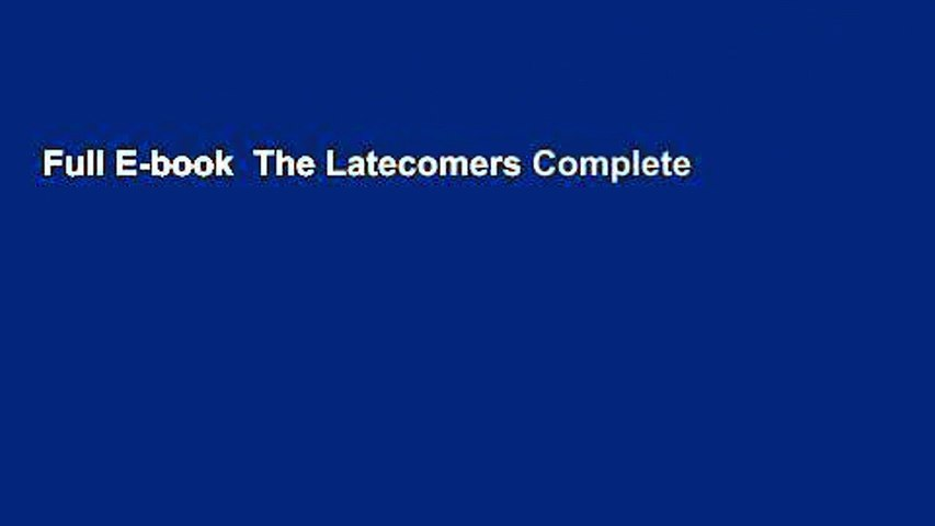 Full E-book  The Latecomers Complete