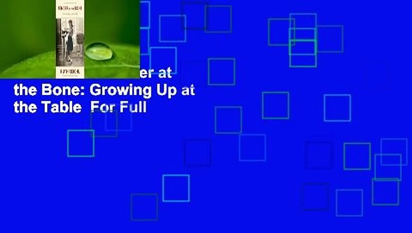 Full E-book Tender at the Bone: Growing Up at the Table  For Full