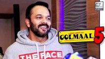 Rohit Shetty Talks About Golmaal 5