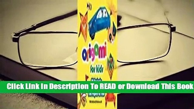 Full E-book Origami for Kids: 20 Projects to Make Plus 100 Papers to Fold  For Online