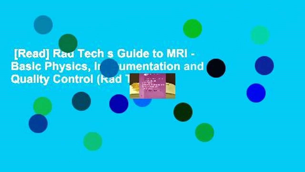 [Read] Rad Tech s Guide to MRI – Basic Physics, Instrumentation and Quality Control (Rad Tech