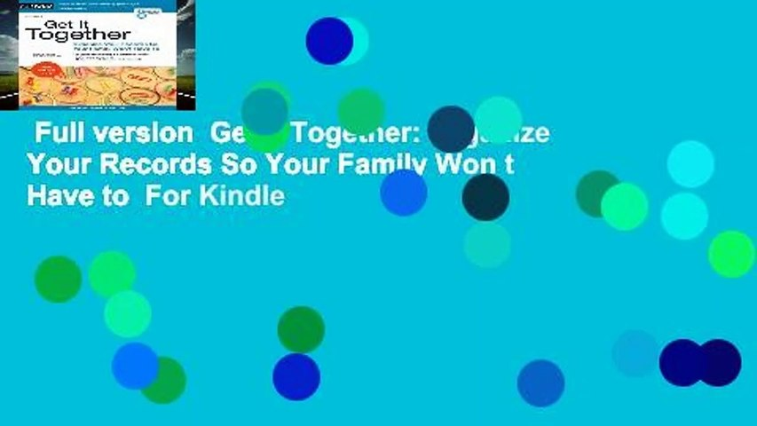 Full version  Get It Together: Organize Your Records So Your Family Won t Have to  For Kindle