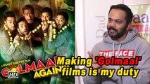 Making 'Golmaal' films is my duty: Rohit Shetty