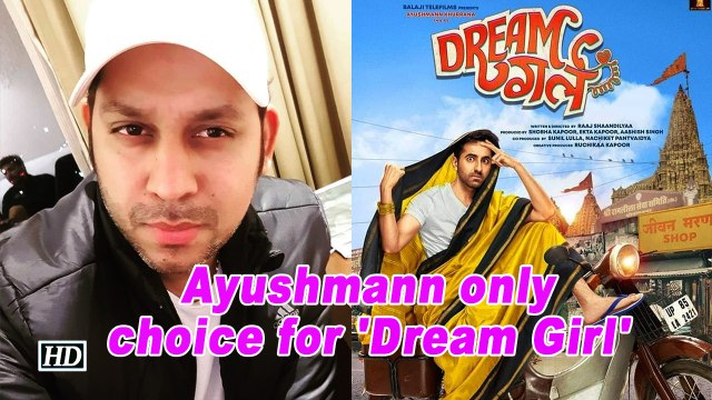 Ayushmann only choice for 'Dream Girl': Director