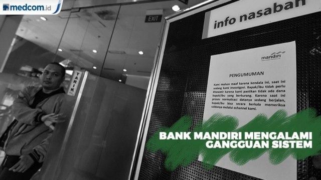 Gangguan Sistem, Bank Mandiri Pastikan Saldo Nasabah Aman