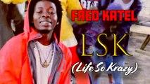 Fred Katel - LSK (Life So Krazy)