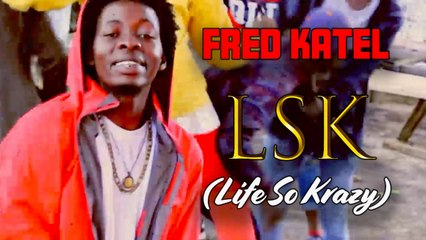 Fred Katel - LSK (Life So Krazy)