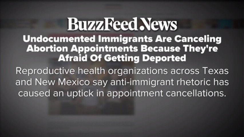 Undocumented immigrants scared to get abortions, BuzzFeed reports