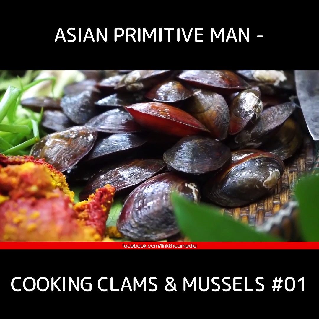 Asian Primitive Man – Cooking Clams & Mussels #01