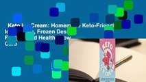 Keto Ice Cream: Homemade Keto-Friendly Ice Creams, Frozen Dessert Recipes and Healthy Low Carb