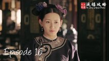 Story of Yanxi Palace - Épisode 16 (VOSTFR)