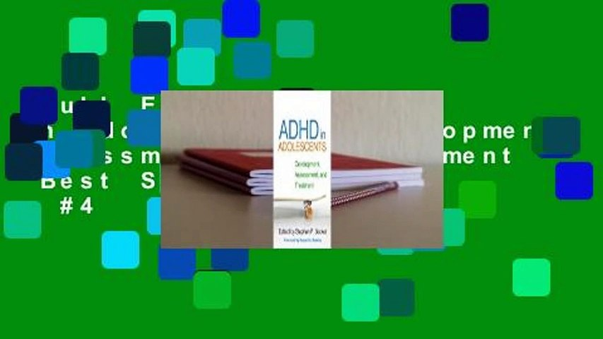Full E-book  ADHD in Adolescents: Development, Assessment, and Treatment  Best Sellers Rank : #4