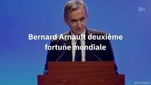 Bernard Arnault deuxième fortune mondiale devant Bill Gates