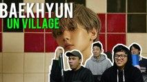 "BAEKHYUN chilling at the ""UN VILLAGE"" (MV Reaction)"