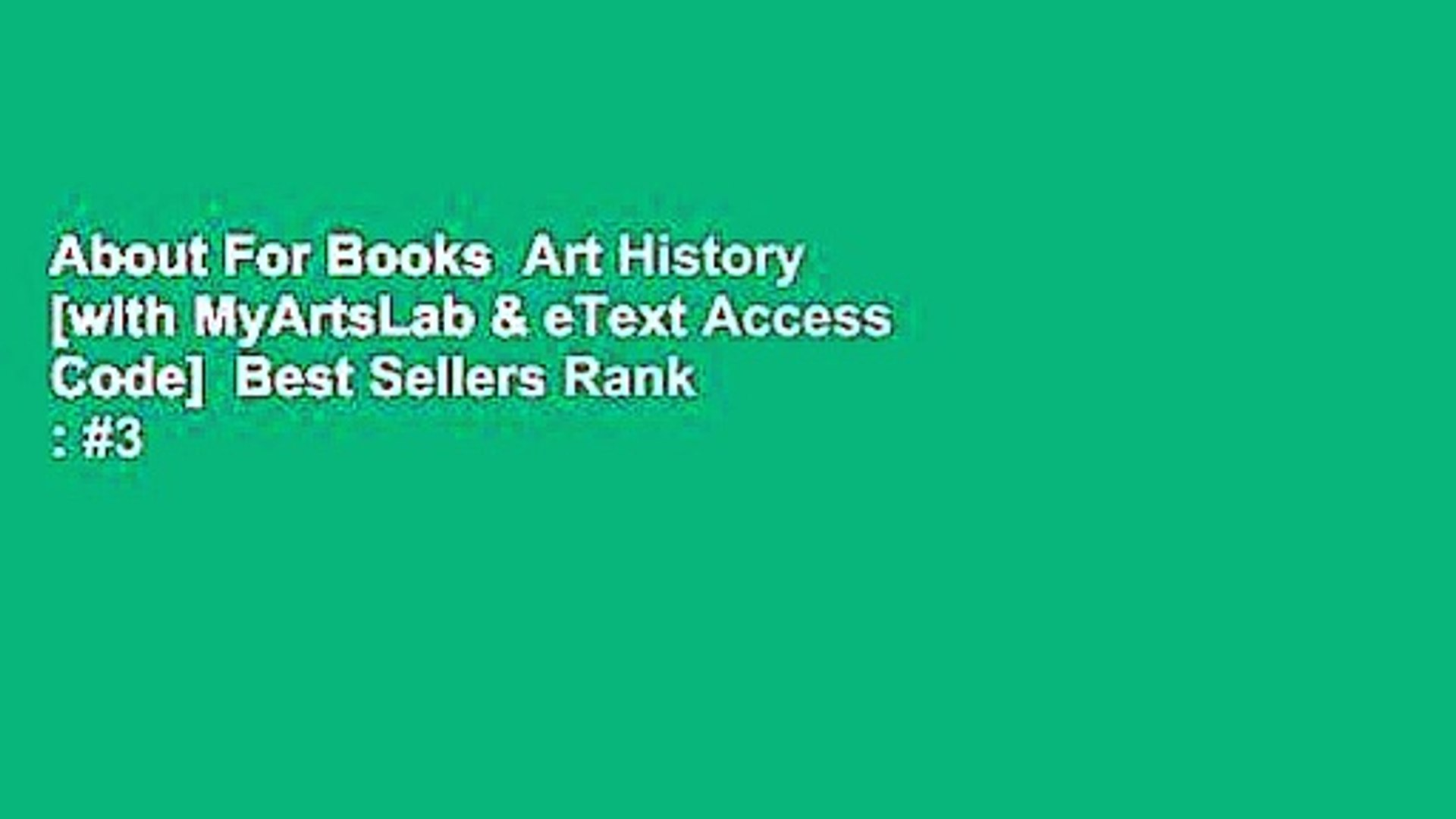 About For Books Art History [with MyArtsLab & eText Access Code] Best  Sellers Rank : #3