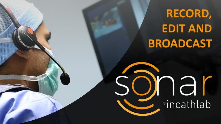 SONAR: record, edit and broadcast your medical interventions quickly and easily