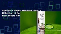 About For Books  Magnolia Table: A Collection of Recipes for Gathering  Best Sellers Rank : #4