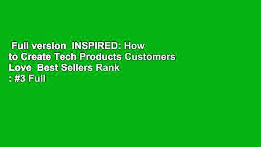 Full version  INSPIRED: How to Create Tech Products Customers Love  Best Sellers Rank : #3 Full