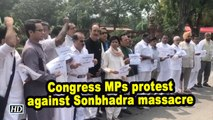 Congress MPs protest against Sonbhadra massacre