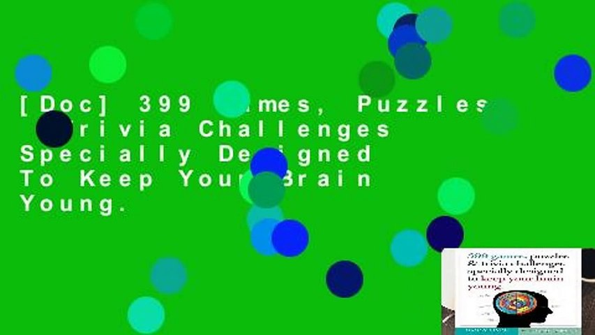 [Doc] 399 Games, Puzzles   Trivia Challenges Specially Designed To Keep Your Brain Young.