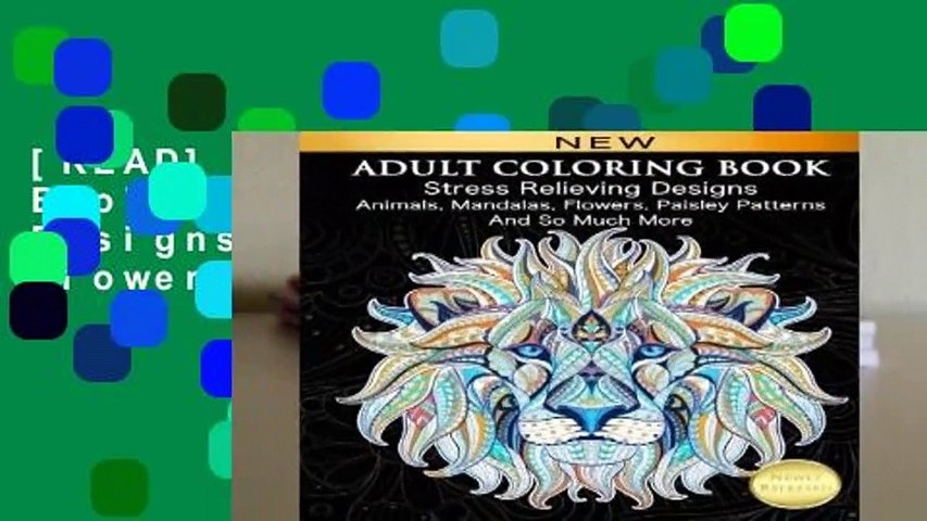 [READ] Adult Coloring Book : Stress Relieving Designs Animals, Mandalas, Flowers, Paisley Patterns