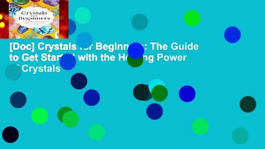 [Doc] Crystals for Beginners: The Guide to Get Started with the Healing Power of Crystals