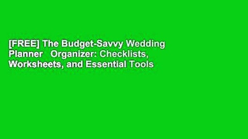 [FREE] The Budget-Savvy Wedding Planner   Organizer: Checklists, Worksheets, and Essential Tools