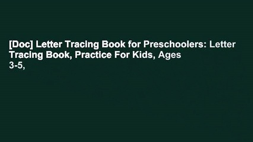 [Doc] Letter Tracing Book for Preschoolers: Letter Tracing Book, Practice For Kids, Ages 3-5,