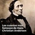 Hans Christian Andersen, padre de los cuentos
