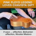 Pink Floyd Legend Loves Chavista Gift