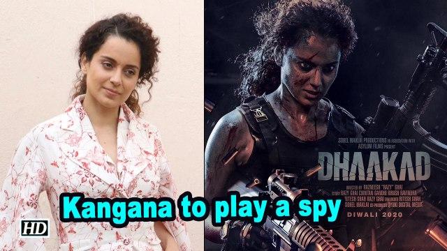 Kangana to play a spy in 'Dhaakad'