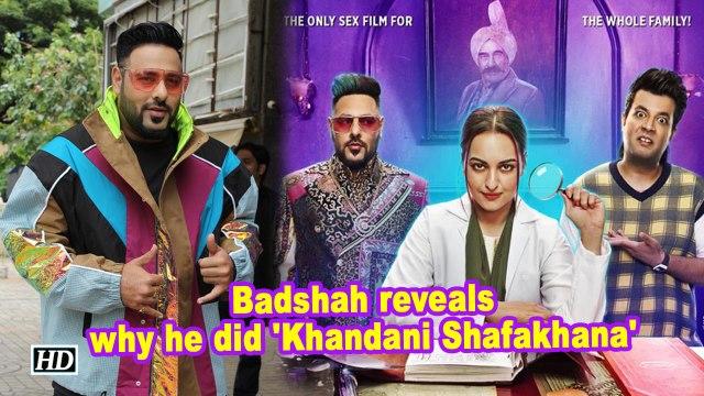 Badshah reveals why he did 'Khandani Shafakhana'