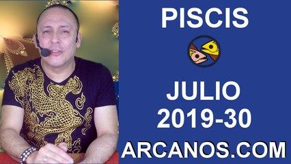 HOROSCOPO PISCIS - Semana 2019-30 Del 21 al 27 de julio de 2019 - ARCANOS.COM