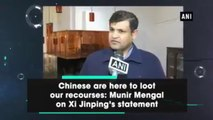 Chinese Are Here To Loot Our Recourses  -  Munir Mengal On Xi Jinping's Statement