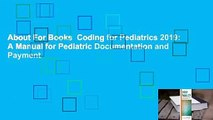 About For Books  Coding for Pediatrics 2019: A Manual for Pediatric Documentation and Payment