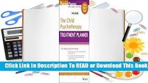 [Read] The Child Psychotherapy Treatment Planner: Includes DSM-5 Updates  For Online