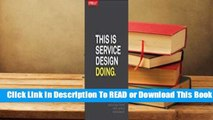 Full E-book This Is Service Design Doing: Using Research and Customer Journey Maps to Create