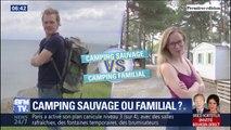 Les matches de l'été: vous êtes plus camping sauvage ou camping familial?