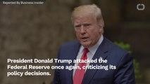 Trump Criticizes Federal Reserve Over Interest Rates