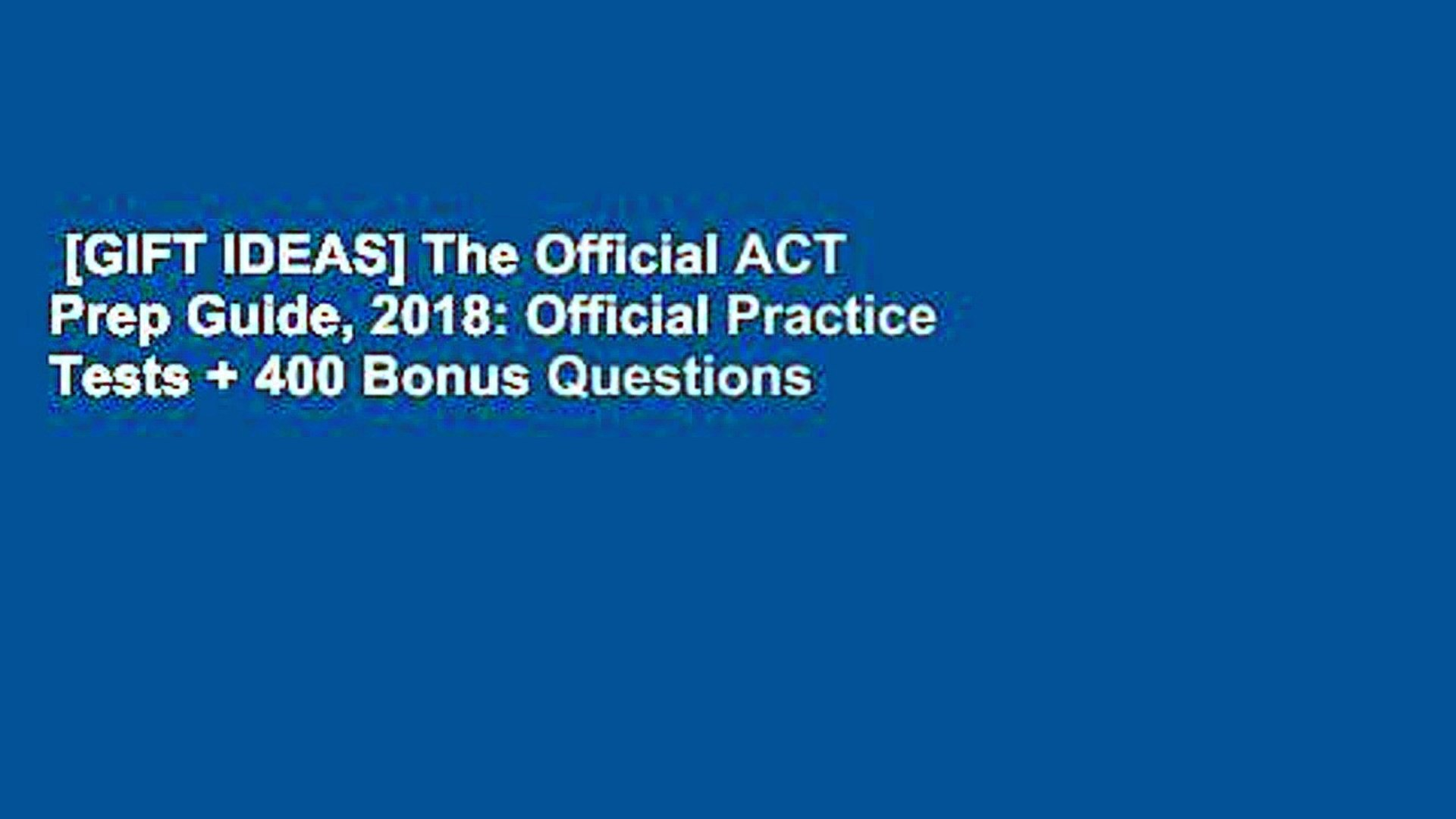 [GIFT IDEAS] The Official ACT Prep Guide, 2018: Official Practice Tests +  400 Bonus Questions