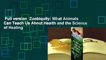 Full version  Zoobiquity: What Animals Can Teach Us About Health and the Science of Healing
