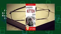 Full version  Complete Kitten Care  Best Sellers Rank : #3 Full E-book  Complete Kitten Care
