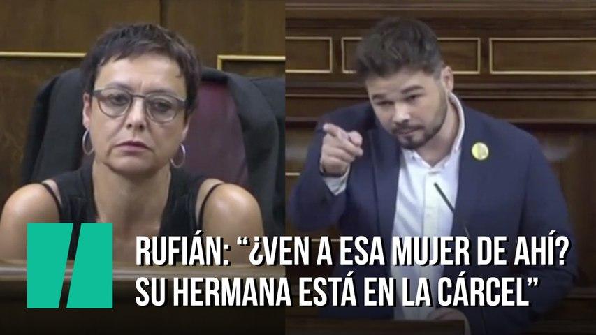 """Rufián: """"¿Ven a esa mujer de ahí? Su hermana está en la cárcel"""""""